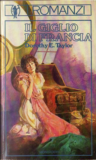 Il giglio di Francia by Dorothy E. Taylor