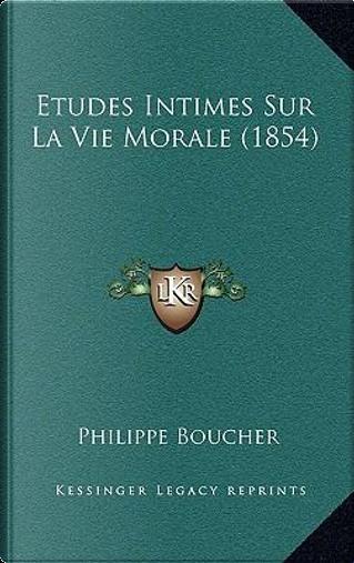 Etudes Intimes Sur La Vie Morale (1854) by Philippe Boucher