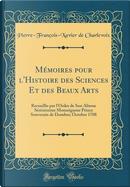Mémoires pour l'Histoire des Sciences Et des Beaux Arts by Pierre-François-Xavier De Charlevoix