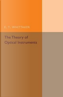 The Theory of Optical Instruments by E. T. Whittaker