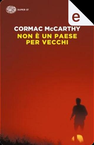 Non è un paese per vecchi by Cormac McCarthy