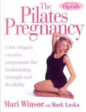 The Pilates Pregnancy by Mari Winsor