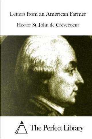 Letters from an American Farmer by Hector St. John de Crevecoeur