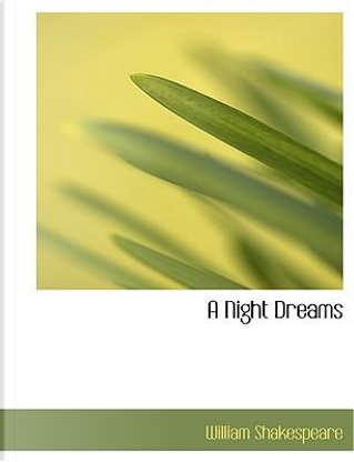 A Night Dreams by William Shakespeare