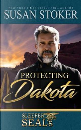 Protecting Dakota by Susan Stoker