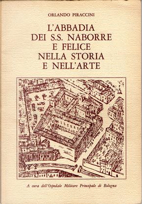 L'Abbadia dei SS. Naborre e Felice nella storia e nell'arte by Orlando Piraccini