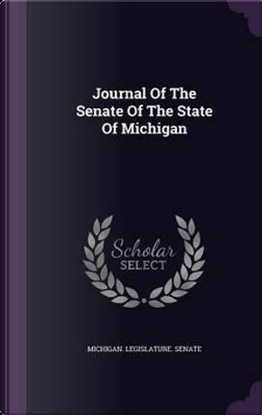 Journal of the Senate of the State of Michigan by Michigan Legislature Senate