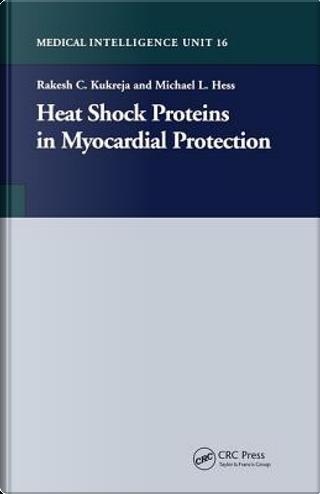 Heat Shock Proteins in Myocardial Protection by Rakesh C. Kukreja