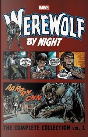 Werewolf by Night the Complete Collection 1 by Gerry Conway