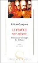 Le Féroce XXe siècle by Guy Sorman, Robert Conquest