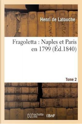 Fragoletta by De Latouche-H