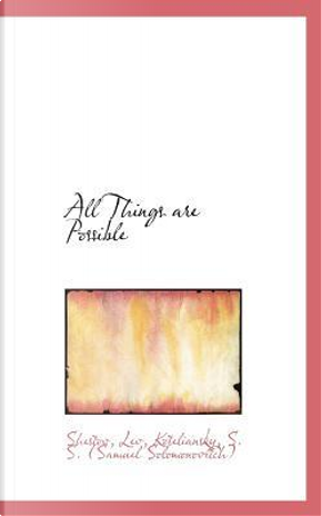 All Things Are Possible by Shestov Lev