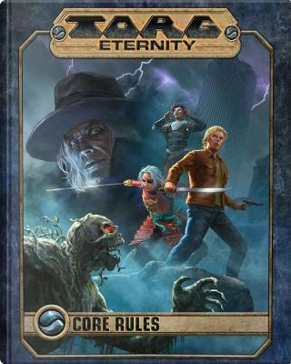 Torg Eternity Core Rules by Shane Lacy Hensley