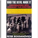 Who the Devil Made It by Peter Bogdanovich