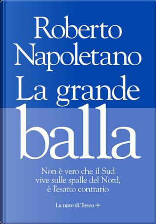 La grande balla by Roberto Napoletano