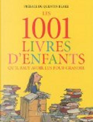 Les 1001 livres d'enfants qu'il faut avoir lus pour grandir by Julia Eccleshare