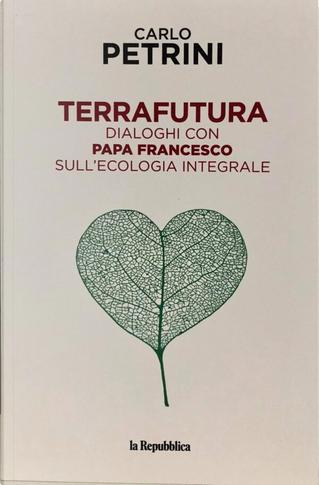 Terrafutura by Carlo Petrini