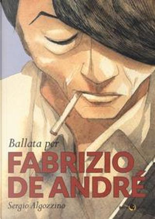 Ballata per Fabrizio De Andrè by Sergio Algozzino