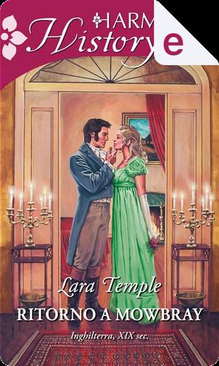 Ritorno a Mowbray by Lara Temple