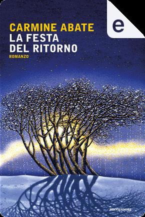 La festa del ritorno by Carmine Abate