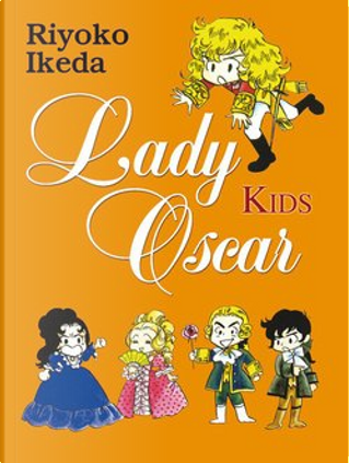 Lady Oscar Kids vol. 1 by Riyoko Ikeda
