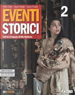 Eventi storici. Per le Scuole superiori. Con e-book. Con espansione online. Con Libro by Dario Calvi