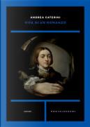Vita di un romanzo by Andrea Caterini