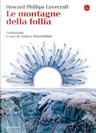 Le montagne della follia by H. P. Lovecraft