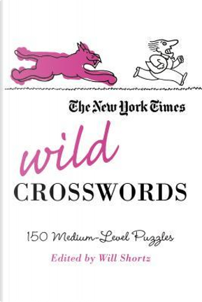 The New York Times Wild Crosswords by New York Times Company