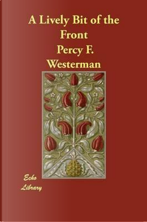 A Lively Bit of the Front by Percy F. Westerman