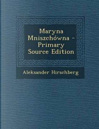 Maryna Mniszchowna by Aleksander Hirschberg