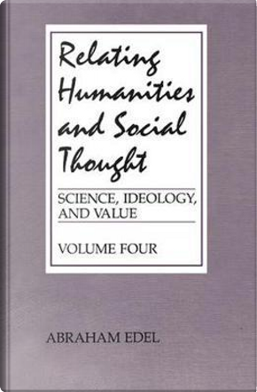Relating Humanities and Social Thought by Abraham Edel
