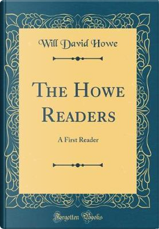 The Howe Readers by Will David Howe