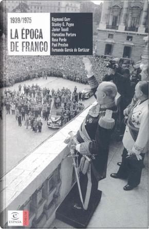 1939/1975: La época de Franco by Raymond Carr, Paul Preston, Stanley G. Payne, Javier Tusell, Fernando García de Cortazar, Florentino Portero, Rosa Pardo