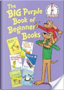 The Big Purple Book of Beginner Books by Helen Palmer, Michael Frith, P.D. Eastman, Peter Eastman