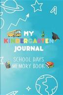 My Kindergarten Journal School Days Memory Book by Creative Juices Publishing
