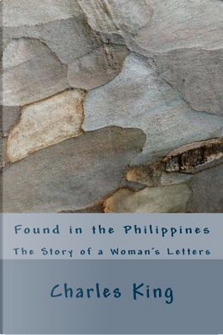 Found in the Philippines by Charles King