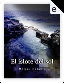 El Islote del Sol by Moisés Cabello