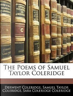 The Poems of Samuel Taylor Coleridge by Derwent Coleridge