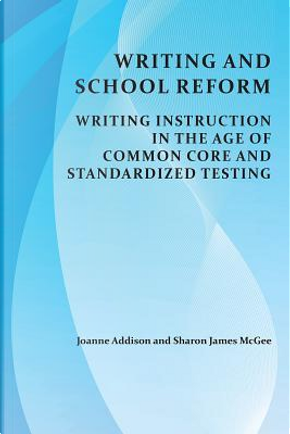 Writing and School Reform by Joanne Addison