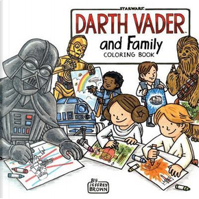 Darth Vader and Family Coloring Book by Jeffrey Brown