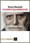 Con Remotti alla ricerca di Dio by Remo Remotti