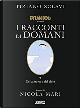 Dylan Dog presenta: I racconti di domani n. 2 by Tiziano Sclavi