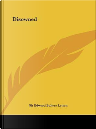 Disowned by SIR EDWARD BULWER LYTTON