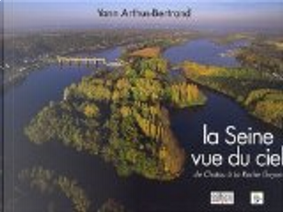 La Seine vue du ciel ! by Yann Arthus-Bertrand