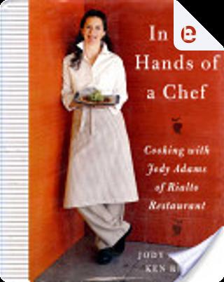 In the Hands of a Chef by Jody Adams, Ken Rivard