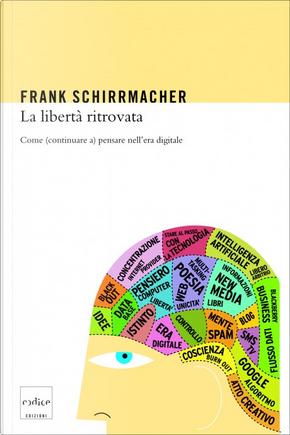 La libertà ritrovata by Frank Schirrmacher