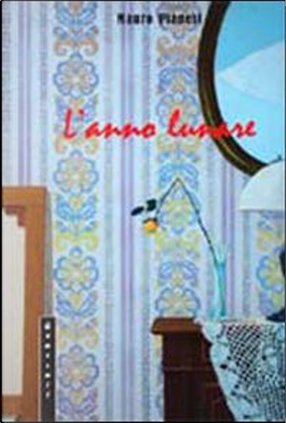 L'anno lunare by Mauro Pianesi