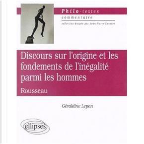 """""""Discours sur l'origine et les fondements de l'inégalité parmi les hommes"""", Jean-Jacques Rousseau"""