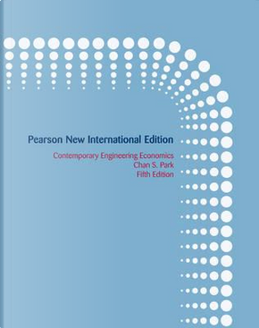 Contemporary Engineering Economics by Park Chan
